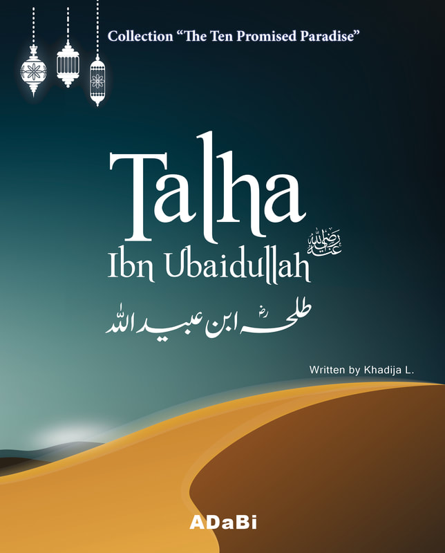 Image Talha ibn Ubaidullah, Sahaba, Islamic story for kids, Ten Promised Paradise, ADaBi books
