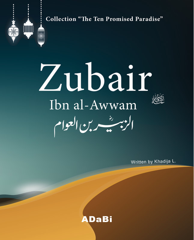 Zubair ibn al-Awwam, Sahaba, Islamic story for kids, Ten Promised Paradise, ADaBi books